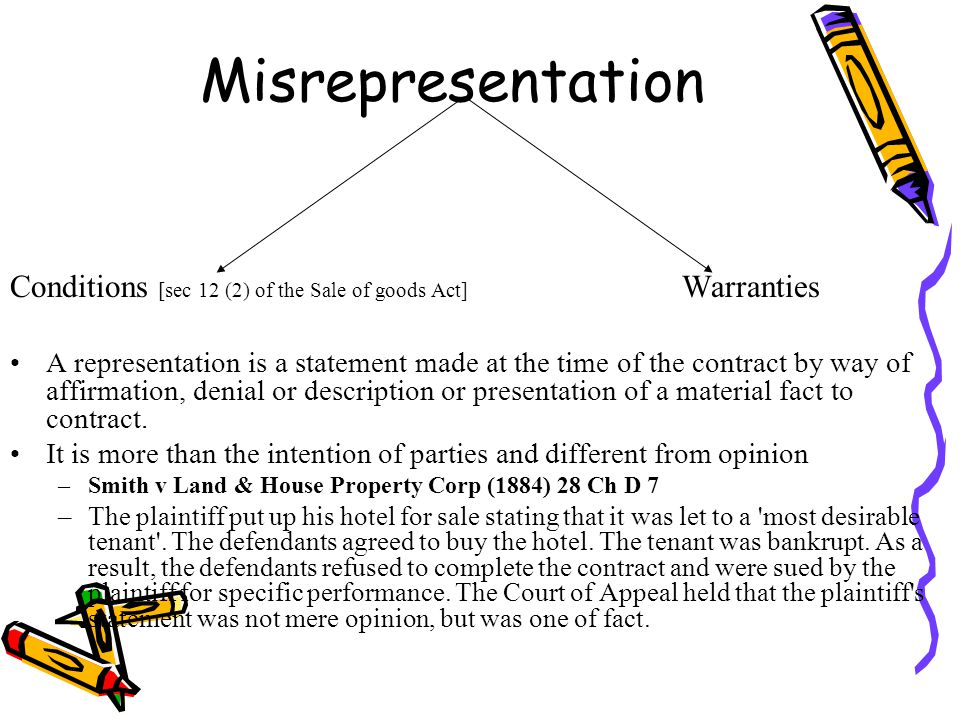 Misrepresentation Conditions [sec 12 (2) of the Sale of goods Act] Warranties.